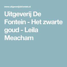 Uitgeverij De Fontein - Het zwarte goud - Leila Meacham