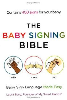 The Baby Signing Bible: Baby Sign Language Made Easy by Laura Berg http://www.amazon.com/dp/1583334718/ref=cm_sw_r_pi_dp_gSATtb0K381BEKXX