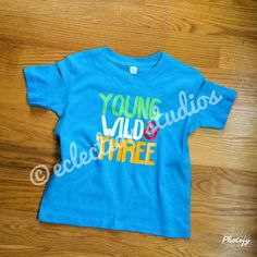 YOUNG WILD & THREE third birthday shirt or sign design in JPEG, PNG, SVG, DXF, and EPS file formats ready for to print or cut and add to your own creations.