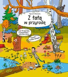 Z tatą w przyrodę - Ryms - kwartalnik o książkach dla dzieci i młodzieży Childrens Books, Teddy Bear, Comics, Reading, Kids, Fictional Characters, Art, Polish, Google
