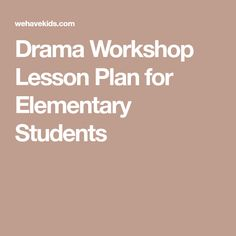 Drama Workshop Lesson Plan for Elementary Students