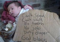 Parenting FAIL - Has money enough to smoke dope, sit on internet with smart phone and keep a pet, but is homeless, and needs public defender to fight restraining order violation. Funny Shit, Haha Funny, Hilarious, Funny Work, Funny Stuff, Fun Funny, Baby Pictures, Funny Pictures, Baby Images
