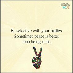 Lessons Learned in Life   Peace.
