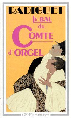 L'Ogresse: Le bal du Comte d'Orgel de Raymond Radiguet