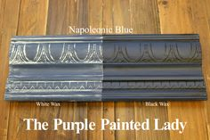 The Purple Painted Lady - Two coats of Napoleonic Blue Chalk Paint® by Annie Sloan. Then- ONE coat of Clear wax over the ENTIRE board. ONE coat of White Wax on the left and ONE coat of Black Wax on the right.