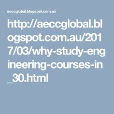 http://aeccglobal.blogspot.com.au/2017/03/why-study-engineering-courses-in_30.html
