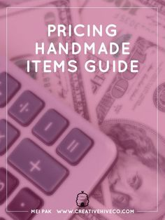 Pricing handmade items with this easy to follow guide. Price for wholesale and retail and earn enough money to grow your business!