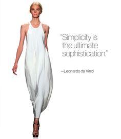"""Simplicity is the ultimate Sophistication"" ― Da Vinci"