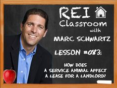 In today's lesson, Marc Schwartz explains how service animals are not considered pets and are protected by the ADA and Fair Housing Act.