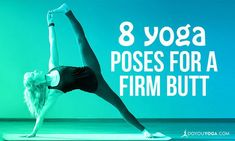 Work those glutes and be on your way to a firm and strong butt with these yoga poses!