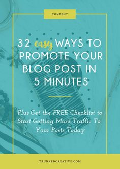 32 Easy Ways to Promote Your Blog in 5 Minutes by Trunked Creative