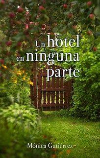"""Libros que voy leyendo: """"Un hotel en ninguna parte"""" de Mónica Gutierrez"""