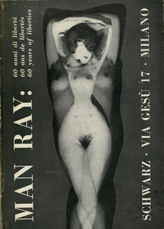 Man Ray 60 Ans de Libertés 60 Years of Liberties Milan, Galerie Schwartz 1971 Man Ray, Philippe Soupault, Drive Poster, Louis Aragon, Francis Picabia, Milan, Image Collage, Marcel Duchamp, Max Ernst