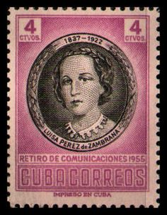 Cuba stamp 1956; Luisa Perez de Zambrana - regarded as one of the finest Cuban poets - and this series helping to raise money for the postal employees retirement fund.  Ker-ching! AM