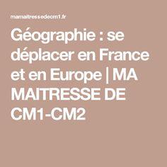 Géographie : se déplacer en France et en Europe   MA MAITRESSE DE CM1-CM2