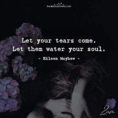 Let Your Tears Come - https://themindsjournal.com/let-tears-come/