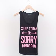 Sore Today or Sorry Tomorrow Tank Great workout tank! PLEASE DO NOT BUY THIS LISTING. Comment with your size when ready to purchase and I'll make you a listing   Tanks are 2 for $40! Tops Tank Tops
