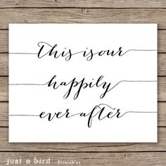 This Is Our Happily Ever After  11x14 Quote by Justabirdprintables, $5.00