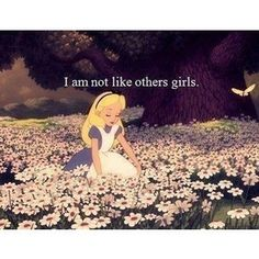 Alice In Wonderland is one of my biggest obsessions, you can learn so much from this movie.