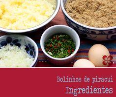 Bolinhos de piuracuí - ingredientes (Letícia massula para Cozinha da Matilde)
