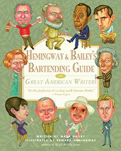 Hemingway & Bailey's Bartending Guide to Great American Writers (English Edition)