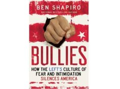 Book Review: Ben Shapiro's Bullies