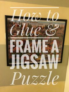 Lauren of Mom Home Guide shares how to easily glue and frame a completed jigsaw puzzle. Puzzle Picture Frame, Picture Frame Hangers, Puzzle Frame, Puzzle Art, Puzzle Piece Crafts, Puzzle Pieces, Jigsaw Puzzle Glue, Jigsaw Puzzles, Foam Crafts