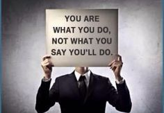 """You are what you do, not what you say you will do"" #leadership #quote"