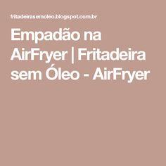 Empadão na AirFryer   Fritadeira sem Óleo - AirFryer