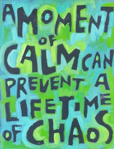 """A Moment Of Calm Can Prevent a Lifetime Of Chaos"" Thought Provoking Posters Meditation Quotes, Daily Meditation, Meditation Practices, Positive Words, Positive Quotes, Positive Affirmations, Word Poster, Unique Poster, Breath In Breath Out"