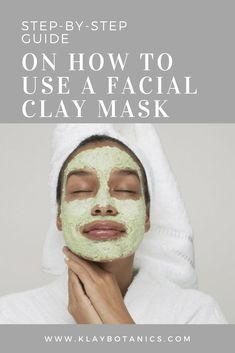 Step By Step Guide On How to Use a Clay Facial Mask | KLAY Botanics Clay Masks, Facial Masks, Step Guide, Being Used, Beauty Products, Skin Care, Face Masks, Skincare Routine, Skincare