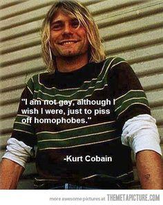 Kurt Cobain, what a guy!