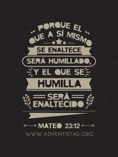 Mateo 23:12 Porque el que se enaltece será humillado, y el que se humilla será enaltecido.♔