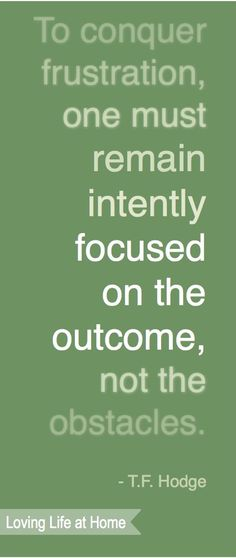 Where you choose to focus is what will consume you emotionally. Be outcome focused; this too shall pass.