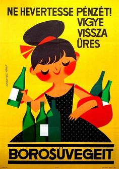 """""""Don't miss a chance to make money, take back your empty wine bottles"""" by Sandor Alcohol Vintage poster / vieille affiche publicitaire d'alcool."""