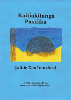 Cathie Koa Dunsford: Kaitiakitanga Pasifika, published by Global Dialogues Press. Working Mother, Creative Writing, Writing A Book, Writers, Books, Women, Write A Book, Libros, Narrative Poetry
