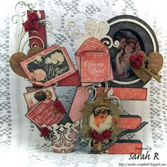 "Scattered Pictures and Memories: Mon Amour Altered ""LOVE"" Letters ~ Creative Embellishments"