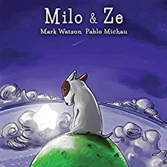 Milo & Ze: A Bull Terrier Puppy Adventure (Mark Watson Children's Books) #Free #Kindle #Book