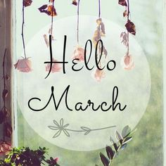Hello March march hello march march quotes hello march quotes