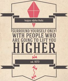 Theta - Surround yourself only with people who are going to lift you higher.