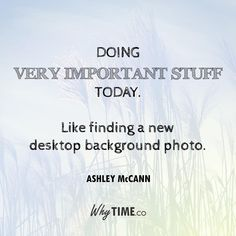 VERY important stuff.