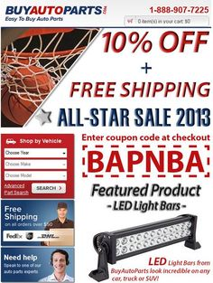 Get 10% off any auto part order when you enter coupon code BAPNBA at the checkout on www.buyautoparts.com.  Coupon code expires on 2/24/13.