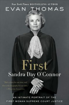 7ab3fe8bb3 10 First  Sandra Day O Connor by Evan Thomas. A biography of the first  female Supreme Court justice.