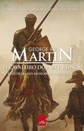 Baixar Livro O Cavaleiro dos Sete Reinos - Histórias do Mundo de Gelo e Fogo Vol 1 - George R. R. Martin em Pdf, mobi e epub