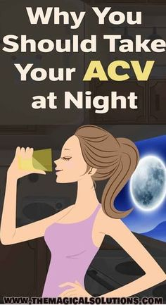 Why You Should Take Your Apple Cider Vinegar at Night!