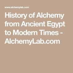 History of Alchemy from Ancient Egypt to Modern Times - AlchemyLab.com