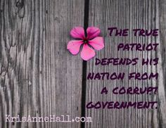 The true patriot  defends his nation from a corrupt government. / KrisAnneHall.com