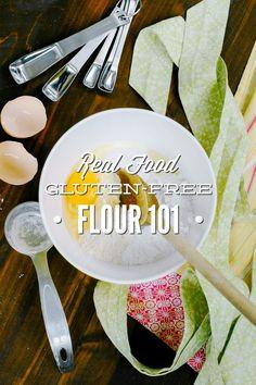 Real Food (Gluten-Free) Flour 101