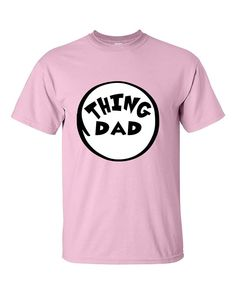 Thing Dad Funny Gift for Mother's Day Novelty T-Shirt