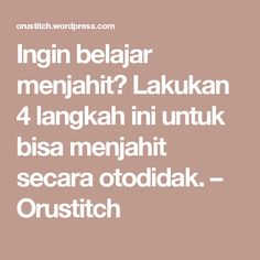 Ingin belajar menjahit? Lakukan 4 langkah ini untuk bisa menjahit secara otodidak. – Orustitch Sewing Hacks, Sewing Tutorials, Sewing Projects, Square Hijab Tutorial, Diy Arts And Crafts, Paper Crafts, Pola Rok, Crochet Square Patterns, Dress Sewing Patterns